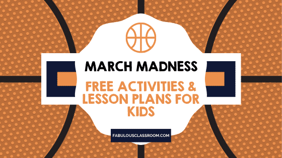 March Madness – Lesson Plans For NCAA Basketball Tournament